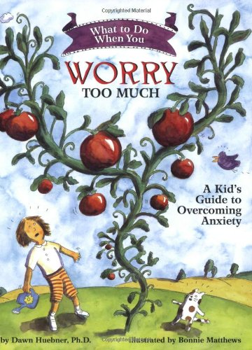 What to Do When You Worry Too Much A Kid's Guide to Overcoming Anxiety