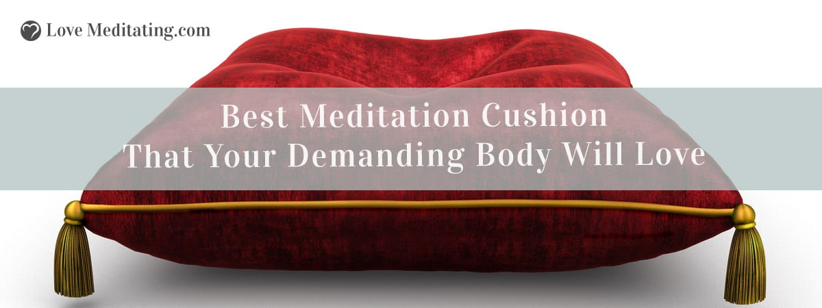 Best Meditation Cushion in 2018 That Your Demanding Body Will Love