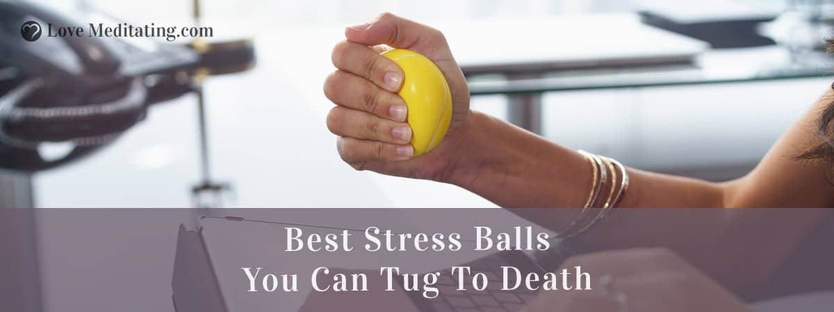 Top 10 Best Stress Balls You Can Tug To Death