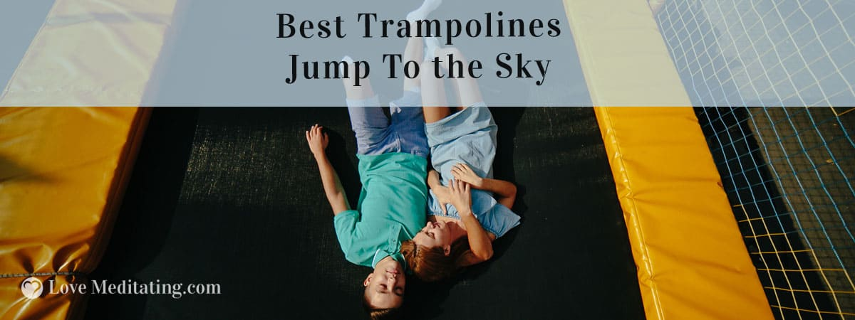 Best Trampolines Reviews of 2018 Jump To the Sky