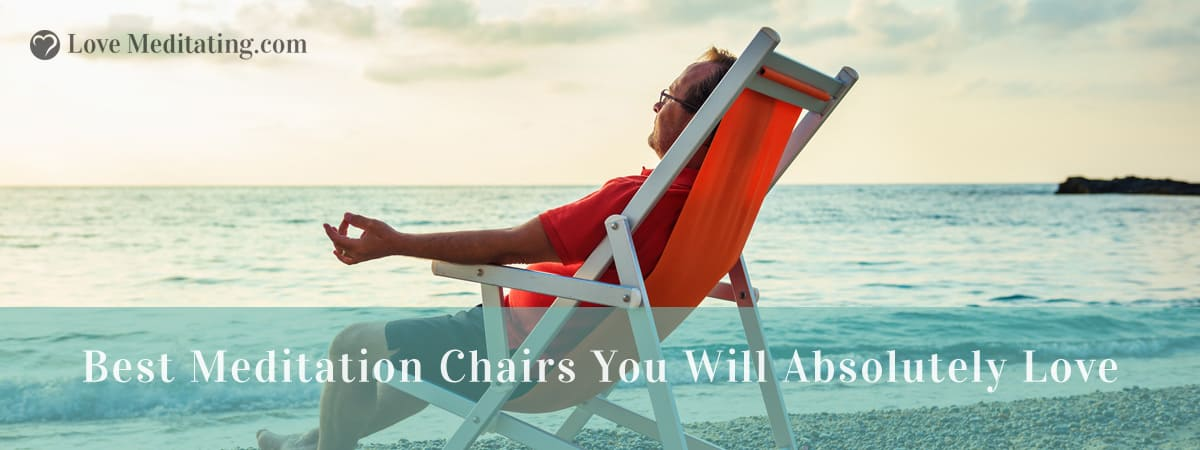 6 Best Meditation Chairs You Will Absolutely Love In 2019
