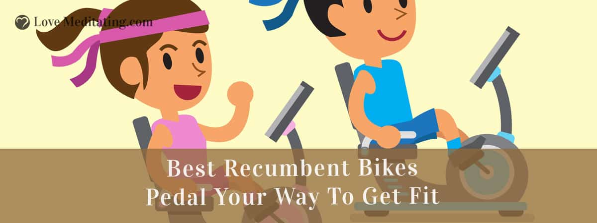 Best Recumbent Bikes in 2018 – Pedal your Way to Get Fit