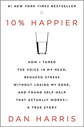 10% Happier Self Help Actually Works